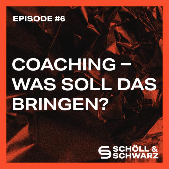 #6 (Teaser) Coaching – Was soll das bringen?